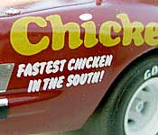 Fastest Chicken in the South